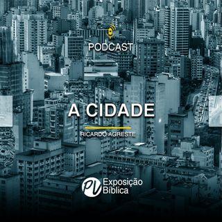 A Cidade - Ricardo Agreste