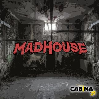 MADHOUSE 02-10-2019