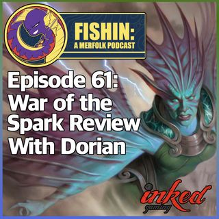 Episode 61: War of the Spark Preview with Dorian