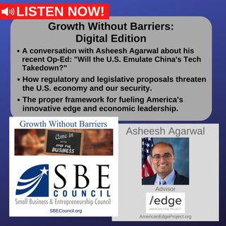 """Growth Without Barriers - DIGITAL EDITION: Asheesh Agarwal on his recent op-ed at The Hill: """"Will US emulate China's tech takedown?"""""""