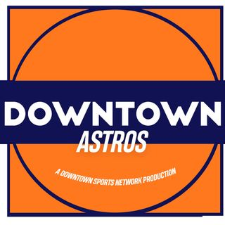 Downtown Astros Podcast