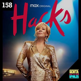 EP 158 - Hacks