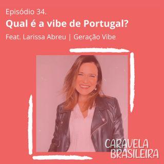 #34 Qual é a vibe de Portugal? Feat. Larissa Abreu