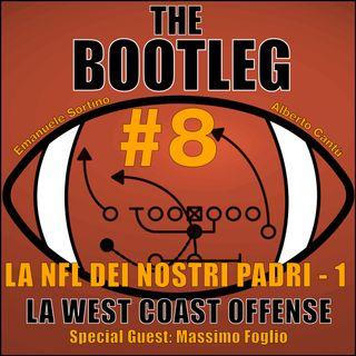 The Bootleg S01E08 - La NFL dei nostri Padri: la West Coast Offense