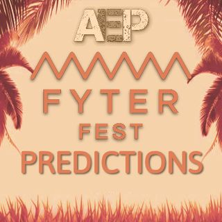AEW Fyter Fest Preview & Predictions - All Elite Podcast - Episode #89