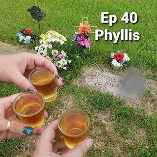 Ep 40 Phyllis