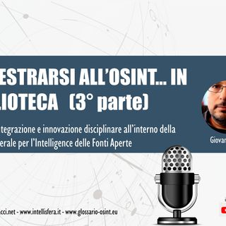 Addestrarsi all'OSINT in biblioteca (terza e ultima parte)