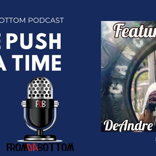 One push at a time featuring DeAndre Wilson