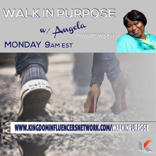 Walk In Purpose w/ Angela