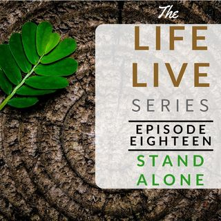 Life Live Episode 18 - Stand Alone | Suicide, Dreprssion and Life Lessons