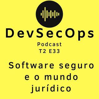 #33 - Software seguro e o mundo jurídico
