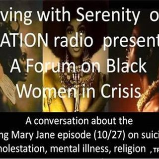 Living with Serenity,  Michelle Edmonds (Black Women in Crisis, Part II-Healing