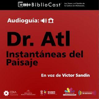 Audioguía - 05 - Dr. Atl (Instantáneas del paisaje)
