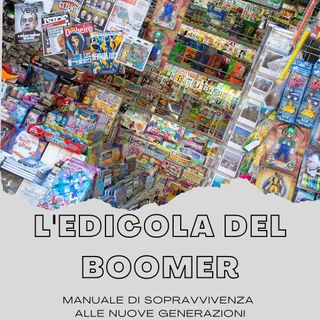 L'edicola del boomer: benvenuti