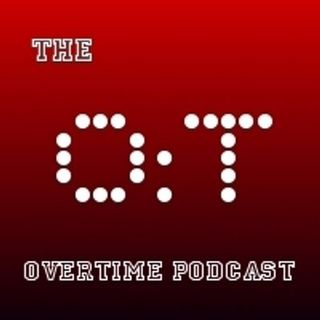 OVERTIME Podcast Ep.1