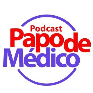 Papo de Médico #3 - ESPECIAL COVID-19 E UTI