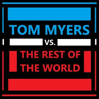 Tom Myers vs. The Rest of the World