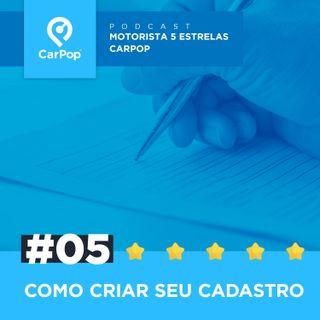 Motorista 5 Estrelas CarPop #05 - Como criar seu cadastro