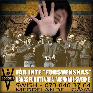 """FÅR INTE """"FÖRSVENSKAS"""" - HÅNAS FÖR ATT VARA """"WANNABE-SVENNE"""""""