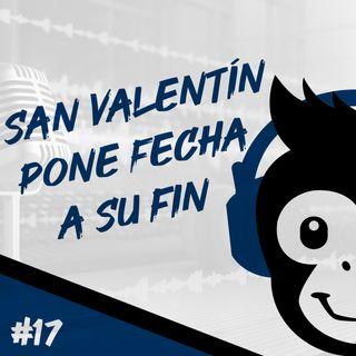 Episodio 17 - San Valentín Pone Fecha A Su Fin