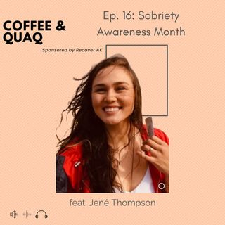 Episode 16: Sobriety Awareness Month