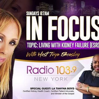 INFOCUS WITH HOST TOYA BEASLEY Kidney Foundation-LaTanyha Boyd-NFK