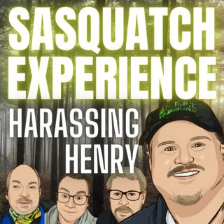 EP 34: Harassing Henry