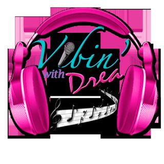 Vibing With Drea Ep. 1