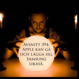 Avsnitt 394: Apple kan gå och lägga sig, Samsung lika så