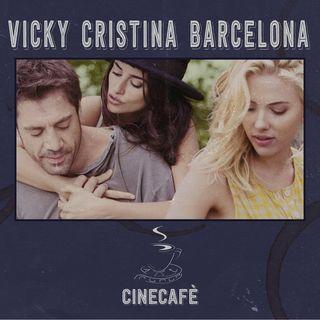 CineCafè_2x03 Parte 1 - Vicky Cristina Barcelona