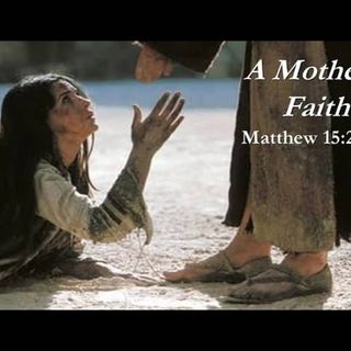 """A Mother's Faith"""