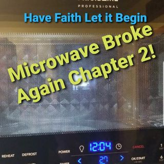 Microwave Broke Again Chapter 2