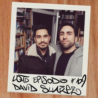 #109: David Suárez - Joven, salvaje y libre