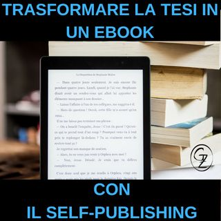 Trasformare una tesi in un libro con il Self-Publishing