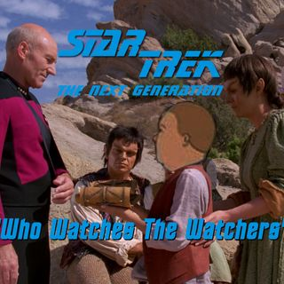 "Season 5, Episode 21 ""Who Watches the Watchers"" (TNG) with Mollie Pettit"
