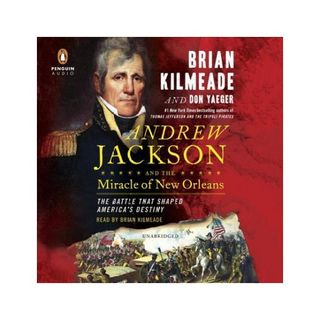 Brian Kilmeade Andrew Jackson Miracle Of New Orleans