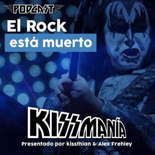 KISSmanía - Episodio 1 - El Rock está muerto