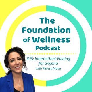 "#75: Intermittent Fasting for anyone, with ""The RESET Method"" by Marisa Moon"