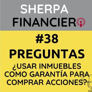 #38 Preguntas ¿Usar inmuebles como garantía para comprar acciones?