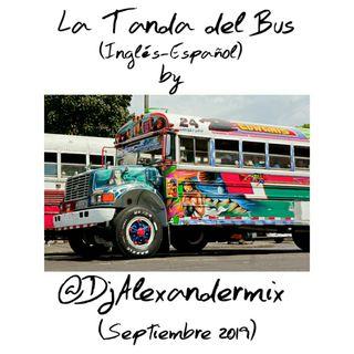 LA TANDA DEL BUS (INGLÉS-ESPAÑOL) BY @DJALEXANDERMIX (SEPTIEMBRE 2019)