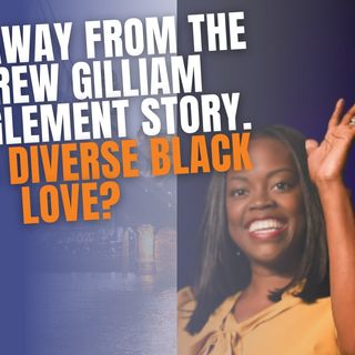 9.17 | Is The Andrew Gilliam Story An Exmaple Of Diverse Black Love? Heat Ray Almost Used On DC Protestors