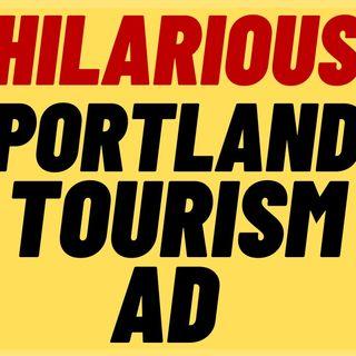 PORTLAND ROASTED Over Hilarious Tourism Ad