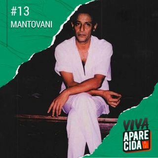 #13 - Quem foi Carlos Roberto Mantovani?