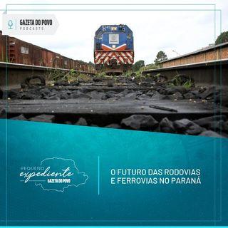 Pequeno Expediente #79: a iniciativa privada como solução para obras em rodovias e ferrovias do Paraná