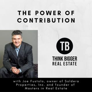 Joe Fustolo- The Power of Contribution