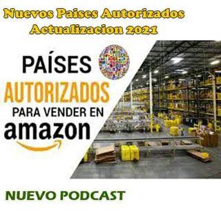 Nuevos Países Autorizados para Vender en Amazon FBA 2021