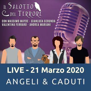 LIVE 21 Marzo 2020 - Angeli & Caduti