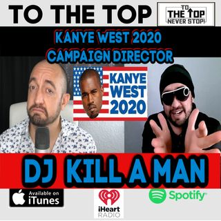 Kanye West 2020 Campaign Director DJ Kill A Man