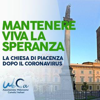 15 - Mantenere viva la speranza la Chiesa di Piacenza dopo il Coronavirus