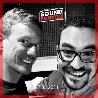 Sound For You Radio - Il meglio del peggio (finale di stagione) - 27.05.2021